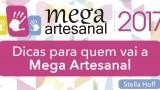 Dicas para quem vai a Mega Artesanal